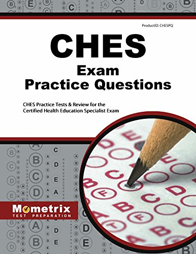 CHES Exam Practice Questions: CHES Practice Tests & Review for the Certified Health Education Specialist Exam