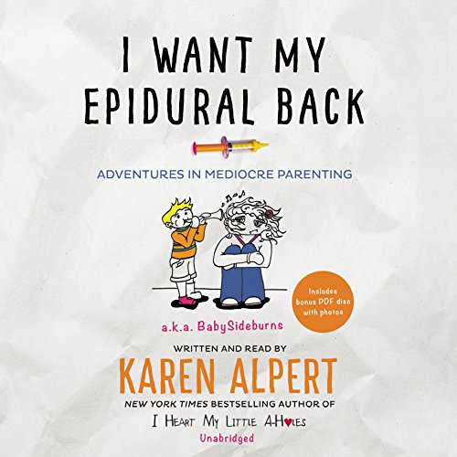 I Want My Epidural Back: Adventures in Mediocre Parenting by HarperCollins Publishers and Blackstone Audio