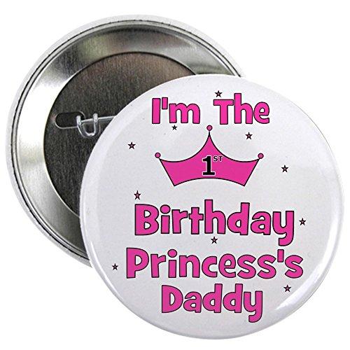 CafePress - 1st Birthday Princess's Daddy 2.25