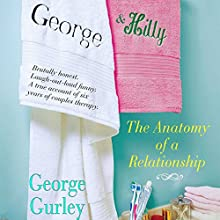 George & Hilly: The Anatomy of a Relationship Audiobook by George Gurley Narrated by Fred Berman