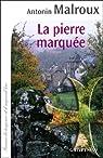 La Pierre marquée par Malroux