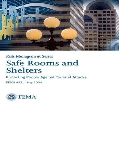 Safe Rooms And Shelters  Protecting People Against Terrorist Attacks  Risk Management Series   FEMA 453