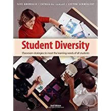 Student Diversity: Classroom Strategies to Meet the Learning Needs of All Students by Faye Brownlie (2006-01-01)