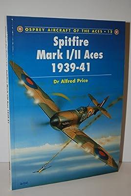 Osprey Aircraft of the Aces No. 12: Spitfire Mark I / II Aces 1939-41