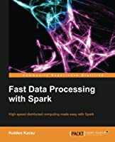 Fast Data Processing with Spark Front Cover