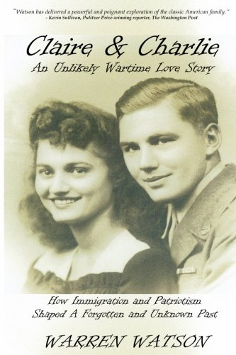 Claire & Charlie: An Unlikely Wartime Love Story [Warren Watson] (Tapa Blanda)