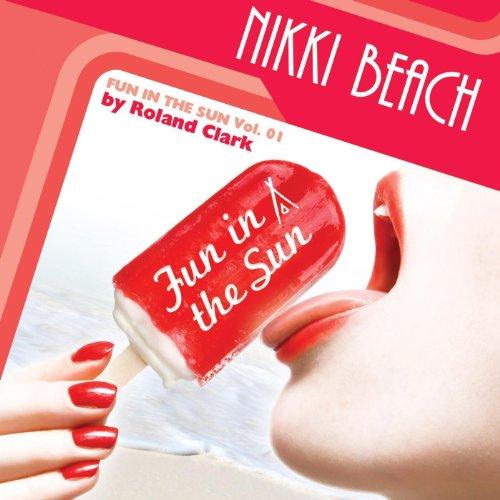 Nikki Beach Music: Fun In the Sun