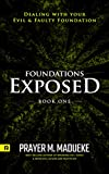 Foundations Exposed (Book 1): Dealing with your
