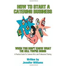 How to Start a Catering Business: When You Don't Know What the Hell You're Doing