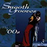 Smooth Grooves: The '60s, Vol. 3 (Late '60s)