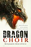 Dragon Choir: An Epic Fantasy Series of High Adventure
