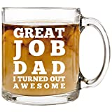 Great Job Dad - 13 oz Glass Coffee Cup Mug - Birthday Christmas Gift Present Ideas for Men Dad Father from Daughter Son Kids Children - Funny Unique Cups Mugs Stocking Stuffer Gifts Presents Idea Dads