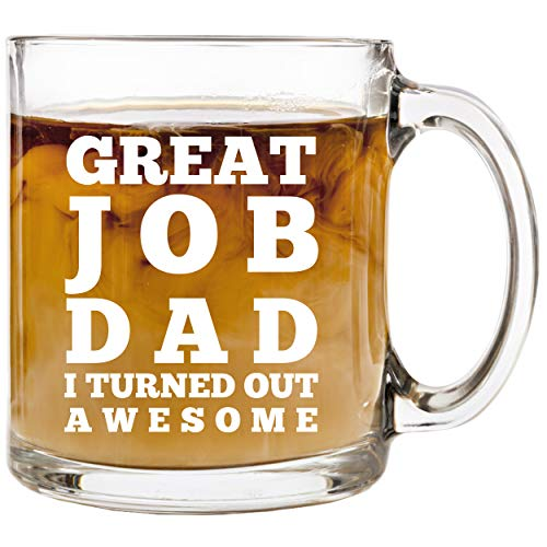 Great Job Dad | 13 oz Glass Coffee Cup Mug | Birthday Christmas Gift Present Ideas for Men Dad Father from Daughter Son Kids Children | Funny Unique Cups Mugs Stocking Stuffer Gifts Presents Idea Dads