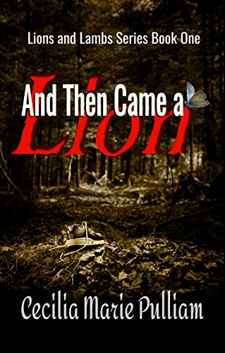 And Then Came A Lion (Lions and Lambs Book 1)