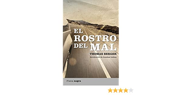 El rostro del mal (Plata negra) (Spanish Edition) - Kindle edition by Thomas Berger, Montserrat Batista Pegueroles. Literature & Fiction Kindle eBooks ...