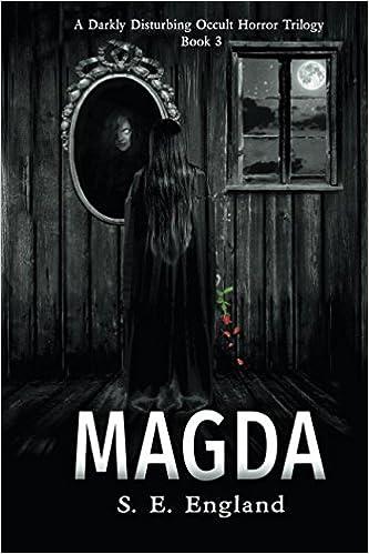 Magda: A Darkly Disturbing Occult Horror Trilogy - Book 3 (Volume 3