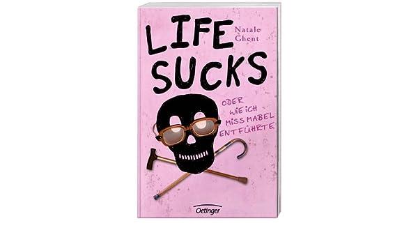 Life Sucks Oder Wie Ich Miss Mabel Entführte: Natale Ghent, Kerstin  Schürmann: 9783789136146: Books   Amazon.ca