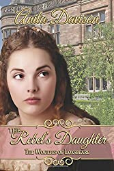 The Rebel's Daughter (The Woulfes of Loxsbeare)