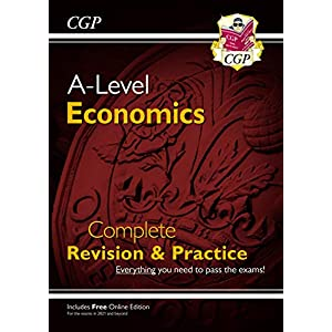 New A-Level Economics: Year 1 & 2 Complete Revision & Practice (with Online Edition) (CGP A-Level Economics)