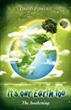 It's Our Earth Too - the Awakening, David Powers, 0987454412
