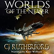 Worlds of the Never: Tales of the Neverwar, Book 2 | CJ Rutherford, Colin Rutherford