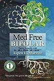 Med Free Bipolar, Aspen L Morrow, 0990342905