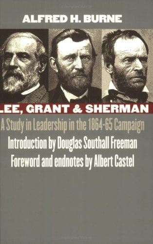 Lee, Grant and Sherman: A Study in Leadership in the 1864-65 Campaign ebook