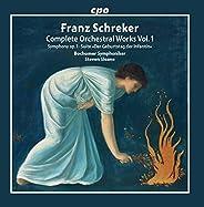 Schreker: Complete Orchestral Works, Vol. 1