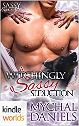 Sassy Ever After: A Witchingly Sassy Seduction (Kindle Worlds Novella)