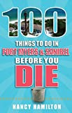 img - for 100 Things to Do in Fort Myers & Sanibel Before You Die (100 Things to Do Before You Die) book / textbook / text book