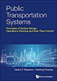 Public Transportation Systems: Basic Principles of System Design, Operations Planning and Real-time Control