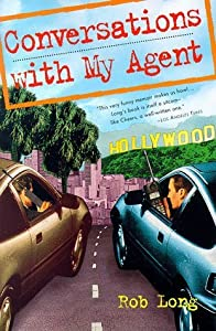 Conversations with My Agent by Long, Rob (July 1, 1998) Mass Market Paperback