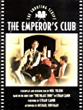 img - for The Emperor's Club: The Shooting Script (Newmarket Shooting Script) book / textbook / text book