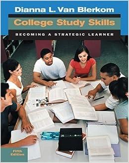 College Study Skills: Becoming a Strategic Learner by Dianna L. Van Blerkom (2005-03-30)