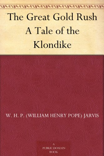 the-great-gold-rush-a-tale-of-the-klondike