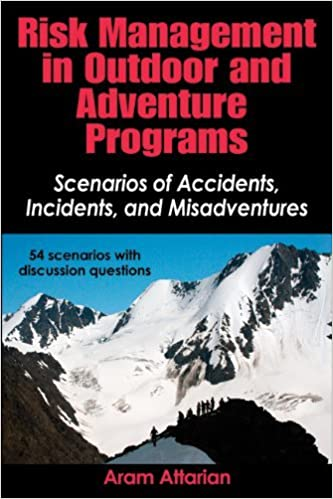 Book Risk Management in Outdoor and Adventure Programs: Scenarios of Accidents, Incidents, and Misadventures by Aram Attarian (2012-05-10)