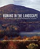 Humans in the Landscape : An Introduction to Environmental Studies, Lee, Kai N. and Howarth, Richard, 0393930726