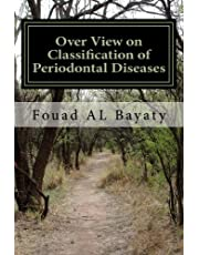 Over View on Classification of Periodontal Diseases: Over View on Classification of Periodontal Diseases
