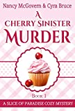 img - for A Cherry Sinister Murder: A Culinary Cozy Mystery (Slice of Paradise Cozy Mysteries Book 1) book / textbook / text book