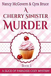A Cherry Sinister Murder: A Culinary Cozy Mystery (Slice of Paradise Cozy Mysteries Book 1)