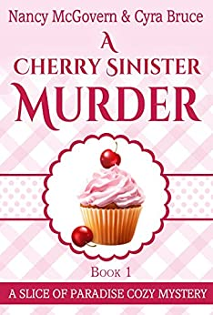 'DOC' A Cherry Sinister Murder: A Culinary Cozy Mystery (Slice Of Paradise Cozy Mysteries Book 1). ejemplo Yeahova dijeron today anulado fueron ignition
