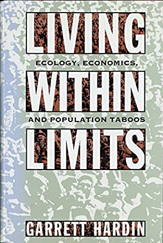 Living within Limits: Ecology, Economics, and Population Taboos (Taboo Subjects)