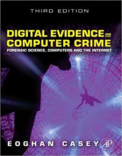 Digital evidence and computer crime 3rd edition eoghan casey.