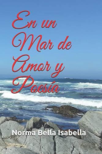 En un Mar de Amor y Poesía (Acuarela)  [Isabella, Norma Bella] (Tapa Blanda)
