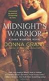 Midnight's Warrior, Donna Grant, 0312552599