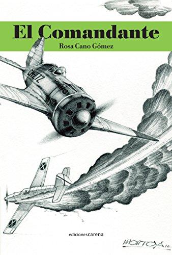Descargar Libro El Comandante Rosa Cano Gómez