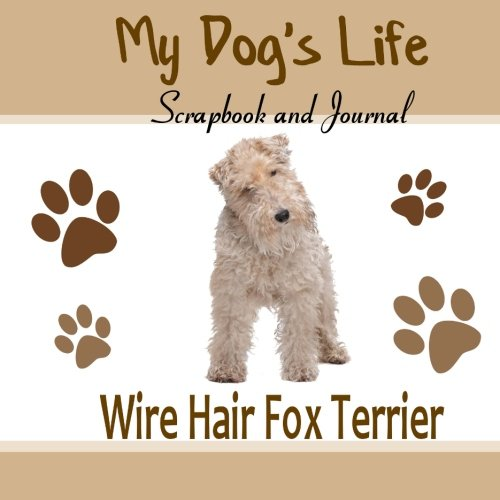 My Dog's Life Scrapbook and Journal Wire Hair - Fox Terrier Wire