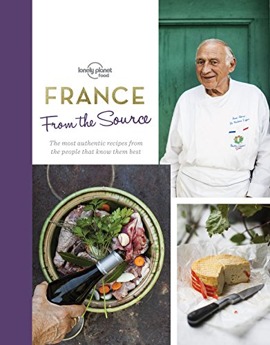 From the Source - France (Lonely Planet) by Lonely Planet Food