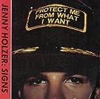 JENNY HOLZER: Signs. Dec. 1986-Feb. 1987.…