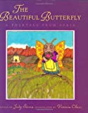 img - for The Beautiful Butterfly: A Folktale from Spain book / textbook / text book